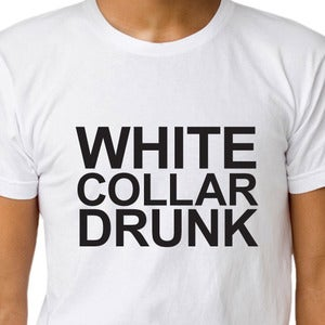 Image of WHITE COLLAR DRUNK T-shirt