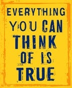 Image of Everything You Can Think of is True - Limited Edition Print