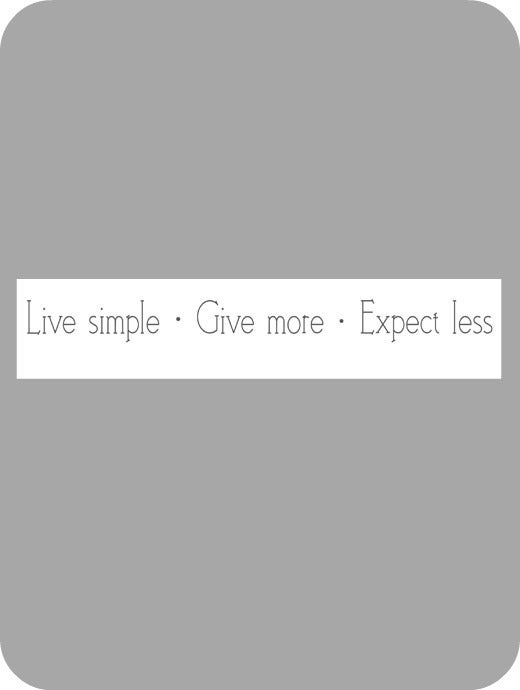 Image of Live simple, Give more...