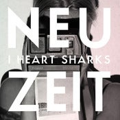 Image of I Heart Sharks - Neuzeit Maxi-Single CD (Limited Edition)