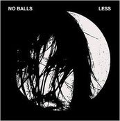 Image of No Balls &quot;Less&quot; LP