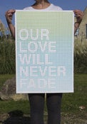 Image of Our Love Will Never Fade Screenprint Blue