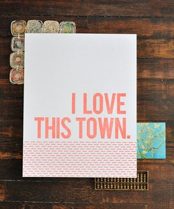 Image of Letterpress Print - I Love This Town - 11x14