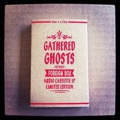 Image of Gathered Ghosts - Foreign Box EP (LTD Cassette)