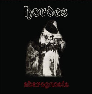 "Image of HORDES - Abargnosis 7"" - ONLY 4 COPIES LEFT OF FIRST PRESS!!!"