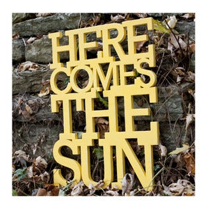 Image of Here comes the sun sign