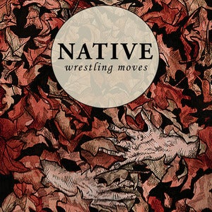 Image of Native - Wrestling Moves LP 2nd Pressing