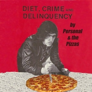 Personal & The Pizzas, Diet, Crime & Delinquency