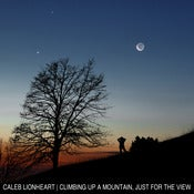 Image of Caleb Lionheart - Climbing Up A Mountain Just For The View - CD EP