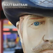 Image of Matt Bartram - The Dreaming Invisible.......