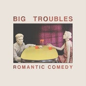 Image of BIG TROUBLES - Romantic Comedy