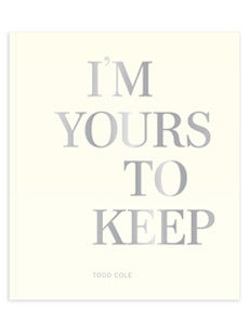 Image of I'M YOURS TO KEEP