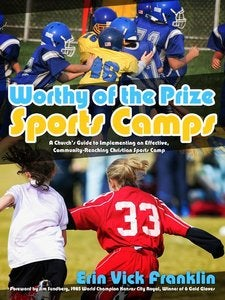 Image of Worthy of the Prize Sports Camps Manual