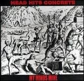 Image of My Minds Mine/Head Hits Concrete-split 10""