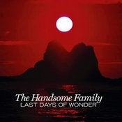 "Image of THE HANDSOME FAMILY ""Last Days Of Wonder"""
