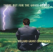 "Image of WILLARD GRANT CONSPIRACY ""There But For The Grace Of God"""