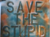 Image of Save the stupid monoPrint by Barrie J Davies 2011 (Unframed)