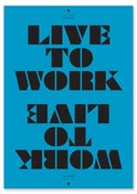 Image of Live To Work / Work To Live