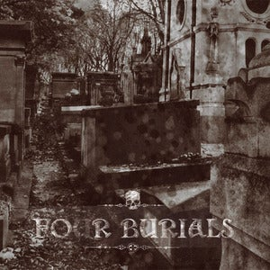 Image of Fo(u)r Burials -Features Otesanek, Loss, Orthodox & Mournful Congregation