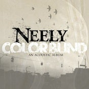 Image of Colorblind (An Acoustic Album) by NEELY
