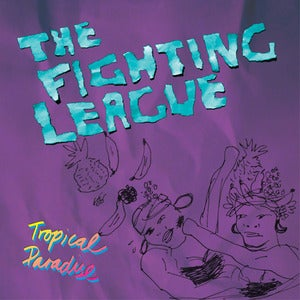 Image of The Fighting League - Tropical Paradise LP