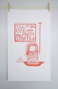 Image of Pull on the Rope When the Party Starts! Poster lino print. Limited Edition