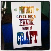 "Image of ""Pinterest Gives Me a False Sense of Craft"""