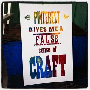 Image of &quot;Pinterest Gives Me a False Sense of Craft&quot;