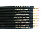 Image of pencils - i love the shit out of you - 9 black pencils