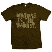 Image of Nature is the Worst Shirt