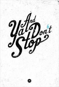 Image of And Ya Don't Stop