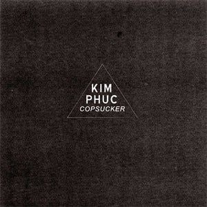 Image of KIM PHUC - Copsucker LP