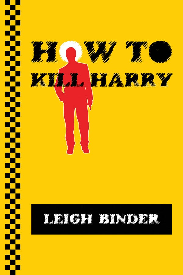 Image of How to Kill Harry: A Novel by Leigh Binder - An SRP Digital Exclusive eBOOK