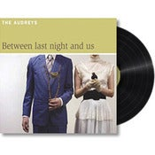 Image of Between Last Night And Us - Vinyl