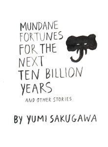 Image of &quot;Mundane Fortunes For The Next Ten Billion Years And Other Stories&quot;