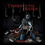 Image of Thanatotic Desire - Deathwish (Full length album)