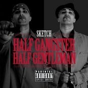 Image of MotownHustlin Presents - Sketch &quot;Half Gangster, Half Gentleman&quot; The Album