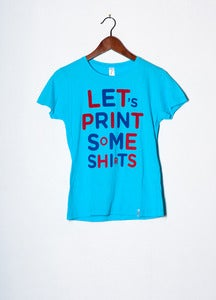 Image of Let's print some shirts - Women