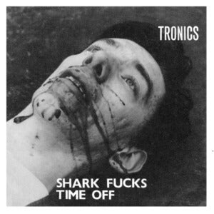 "Image of Tronics - Shark Fucks 7"" 2nd Pressing"