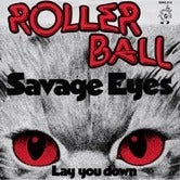 Image of Rollerball &quot;Savage Eyes&quot; 7&quot;
