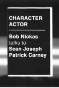 Image of Character Actor: Bob Nickas talks to Sean Joseph Patrick Carney
