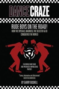 Image of Dance Craze - Rude Boys On The Road! (Garry Bushell)