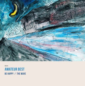 Image of DD010: Amateur Best - Be Happy // The Wave 7""