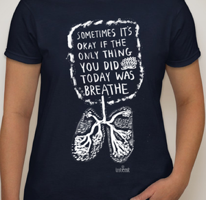 "Image of ""Sometimes It's Okay If The Only Thing You Did Today Was Breathe"" T-shirt"
