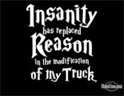 Image of Insanity has Replaced... Truck T Shirt