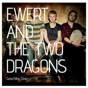 "Image of Ewert And The Two Dragons - ""Good Man Down"" Vinyl (+ mp3)"