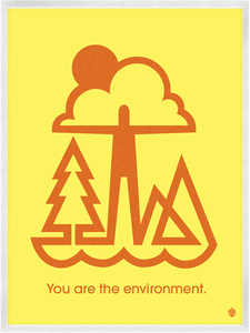 Image of You Are The Environment Print