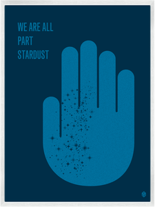 Image of We Are All Part Stardust Print