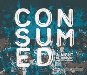 Image of Dana Jorgensen - Consumed (A Night Of Worship)