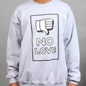 Image of No Love Crewneck